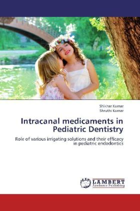 Intracanal medicaments in Pediatric Dentistry | Dodax.at