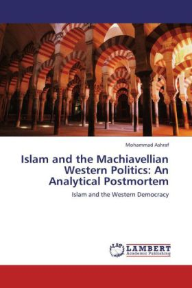 Islam and the Machiavellian Western Politics: An Analytical Postmortem | Dodax.at