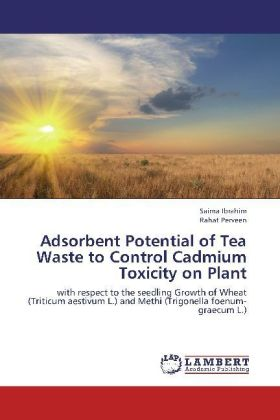 Adsorbent Potential of Tea Waste to Control Cadmium Toxicity on Plant | Dodax.de