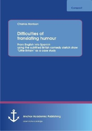 """Difficulties of translating humour: From English into Spanish using the subtitled British comedy sketch show """"Little Britain"""" as a case study   Dodax.ch"""