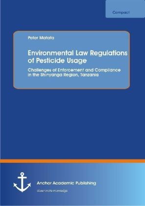 Environmental Law Regulations of Pesticide Usage: Challenges of Enforcement and Compliance in the Shinyanga Region, Tanzania | Dodax.de