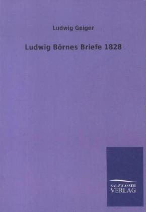 Ludwig Börnes Briefe 1828 | Dodax.at