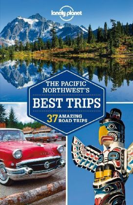 Lonely Planet Pacific Northwest's Best Trips | Dodax.pl