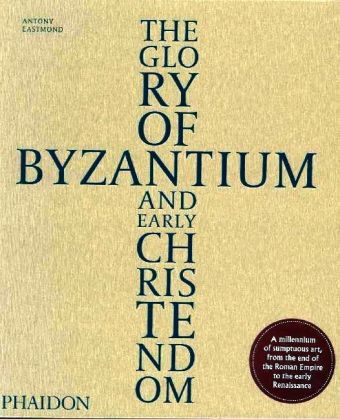 The Glory of Byzantium and Early Christendom | Dodax.pl