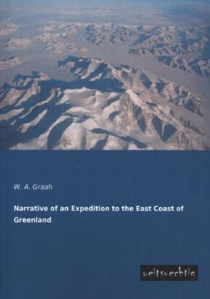 Narrative of an Expedition to the East Coast of Greenland | Dodax.ch