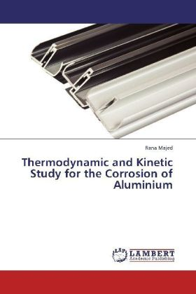 Thermodynamic and Kinetic Study for the Corrosion of Aluminium | Dodax.pl