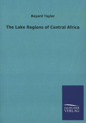 The Lake Regions of Central Africa | Dodax.ch