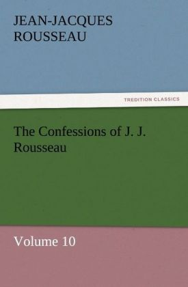 The Confessions of J. J. Rousseau - Volume 10 | Dodax.nl