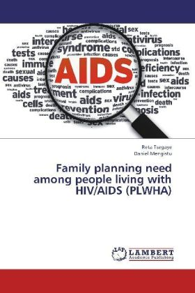 Family planning need among people living with HIV/AIDS (PLWHA) | Dodax.at