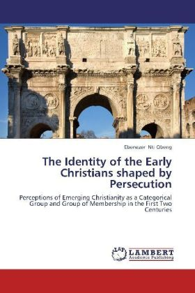 The Identity of the Early Christians shaped by Persecution | Dodax.pl