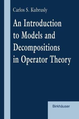 An Introduction to Models and Decompositions in Operator Theory | Dodax.ch