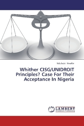 Whither CISG/UNIDROIT Principles? Case For Their Acceptance In Nigeria | Dodax.ch