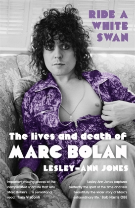 Ride a White Swan. The Lives and Death of Marc Bolan | Dodax.at
