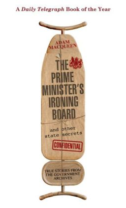 The Prime Minister's Ironing Board and Other State Secrets | Dodax.de
