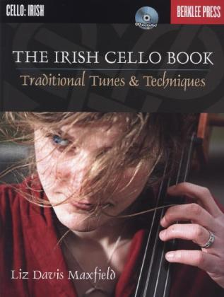 The Irish Cello Book: Traditional Tunes & Techniques, m. Audio-CD | Dodax.at