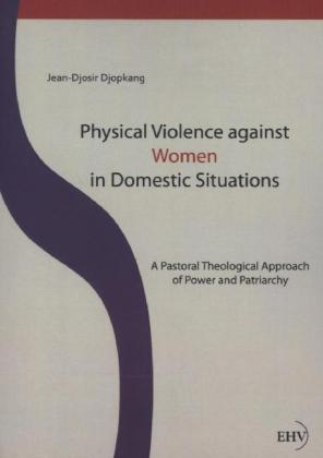 Physical Violence against Women in Domestic Situations | Dodax.de