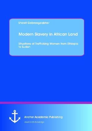 Modern Slavery in African Land: Situations of Trafficking Women from Ethiopia to Sudan | Dodax.at