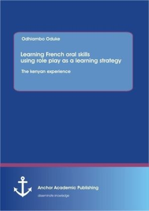 Learning French oral skills using role play as a learning strategy: The kenyan experience | Dodax.de