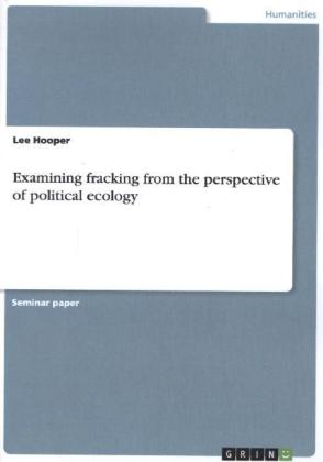 Examining fracking from the perspective of political ecology | Dodax.ch