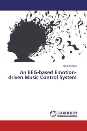 An EEG-based Emotion-driven Music Control System | Dodax.ch