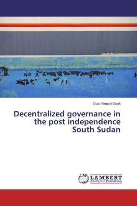 Decentralized governance in the post independence South Sudan | Dodax.pl
