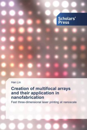 Creation of multifocal arrays and their application in nanofabrication | Dodax.ch