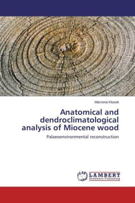Anatomical and dendroclimatological analysis of Miocene wood | Dodax.de
