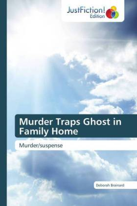 Murder Traps Ghost in Family Home | Dodax.fr