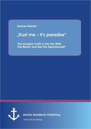 """""""Trust me its paradise"""" The escapist motif in Into the Wild, The Beach and Are You Experienced?   Dodax.de"""
