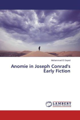 Anomie in Joseph Conrad's Early Fiction