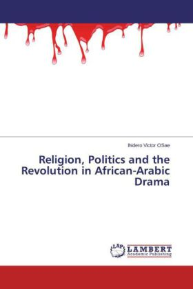 Religion, Politics and the Revolution in African-Arabic Drama | Dodax.fr