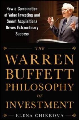 The Warren Buffett Philosophy of Investment: How a Combination of Value Investing and Smart Acquisitions Drives Extraordinary Success | Dodax.at