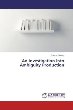 An Investigation into Ambiguity Production | Dodax.at