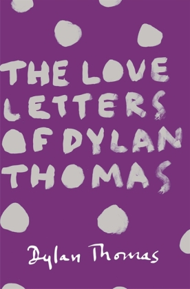 The Love Letters of Dylan Thomas | Dodax.ch