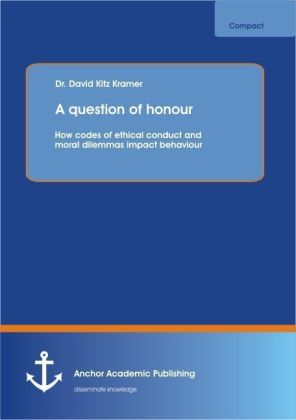 A question of honour: How codes of ethical conduct and moral dilemmas impact behaviour | Dodax.de