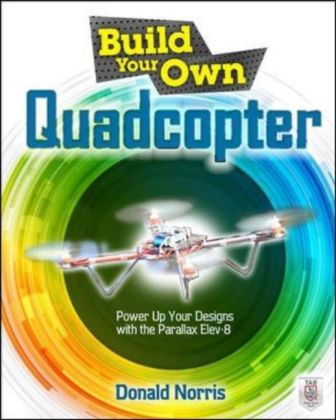 Build Your Own Quadcopter: Power Up Your Designs with the Parallax Elev-8 | Dodax.ch
