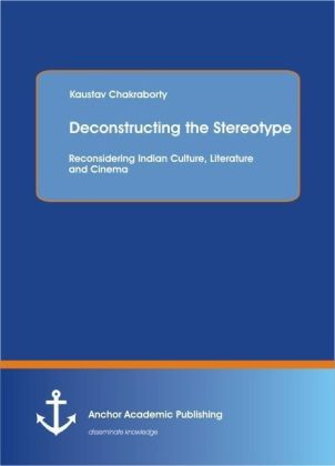 Deconstructing the Stereotype: Reconsidering Indian Culture, Literature and Cinema   Dodax.ch