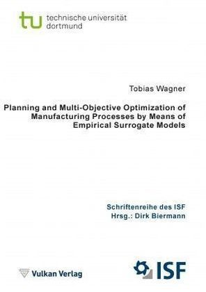 Planning and Multi-Objective Optimization of Manufacturing Processes by Means of Empirical Surrogate Models | Dodax.de