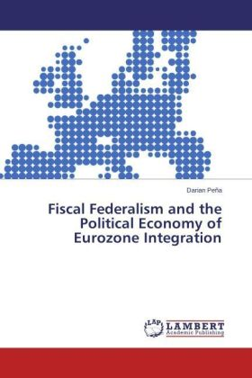 Fiscal Federalism and the Political Economy of Eurozone Integration | Dodax.nl