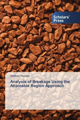Analysis of Breakage Using the Attainable Region Approach | Dodax.co.uk