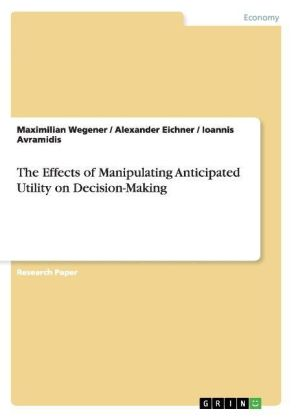 The Effects of Manipulating Anticipated Utility on Decision-Making | Dodax.pl