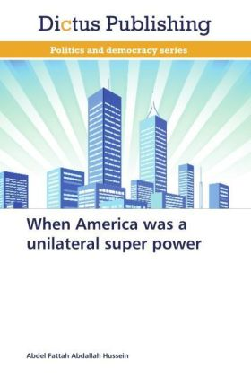When America was a unilateral super power | Dodax.at