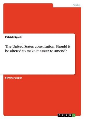 The United States constitution. Should it be altered to make it easier to amend? | Dodax.pl
