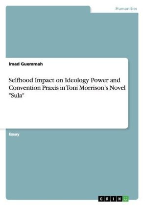 """Selfhood Impact on Ideology Power and Convention Praxis in Toni Morrison's Novel """"Sula"""" 