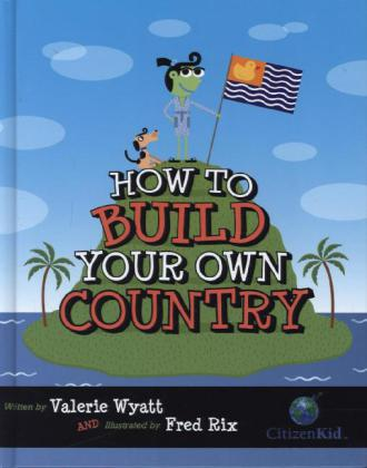 How to Build Your Own Country | Dodax.ch