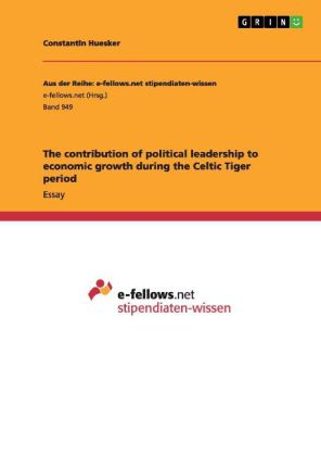 The contribution of political leadership to economic growth during the Celtic Tiger period | Dodax.pl