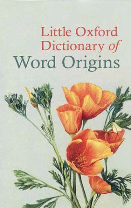 Little Oxford Dictionary of Word Origins | Dodax.at