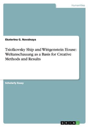 Tsiolkovsky Ship and Wittgenstein House: Weltanschauung as a Basis for Creative Methods and Results | Dodax.ch