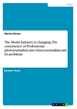 The Media Industry is changing. The coexistence of Professional photojournalism and citizen journalism and its problems | Dodax.ch