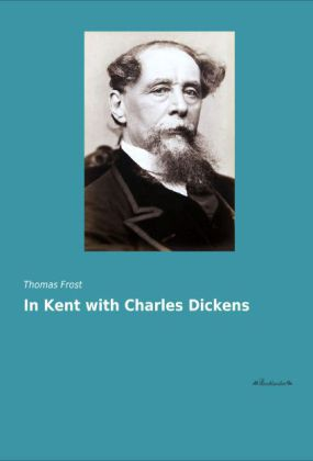 In Kent with Charles Dickens | Dodax.at